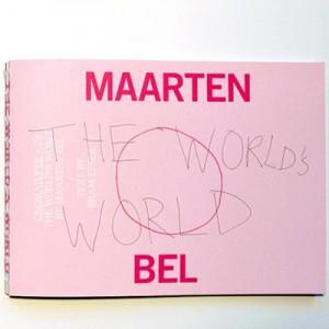 The World's World Maarten Bel